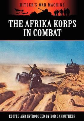The Afrika Korps in Combat (Hardback)