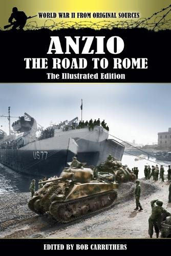 Anzio - The Road to Rome - The Illustrated Edition (Paperback)