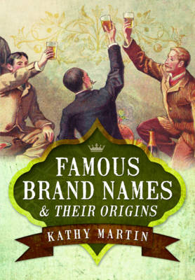 Famous Brand Names and Their Origins (Paperback)