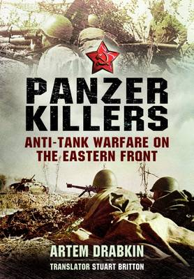 Panzer Killers: Anti-Tank Warfare on the Eastern Front (Hardback)