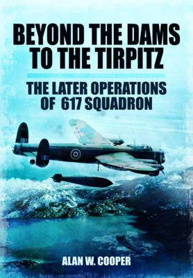 Beyond the Dams to the Tirpitz (Paperback)