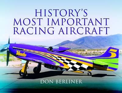 History's Most Important Racing Aircraft (Hardback)