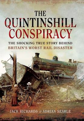 The Quintinshill Conspiracy: The Shocking True Story Behind Britain's Worst Rail Disaster (Hardback)