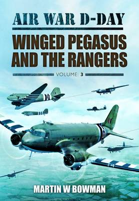 Air War D-Day: Winged Pegasus and the Rangers (Hardback)