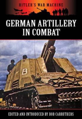 German Artillery in Combat (Paperback)