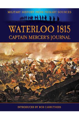 Waterloo 1815: Captain Mercer's Journal (Paperback)