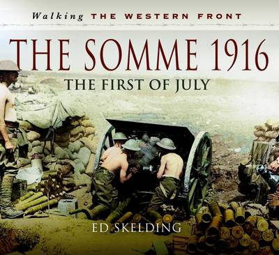 Walking the Western Front: The Somme in Pictures (Hardback)