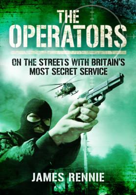 Operators: On the Streets with Britain's Most Secret Service (Paperback)