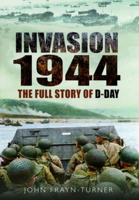 Invasion '44: The Full Story of D-Day (Paperback)