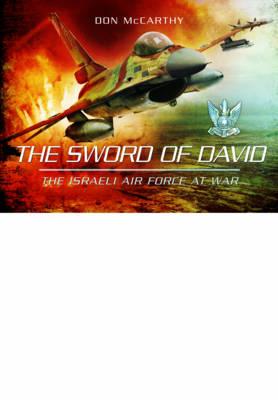 Sword of David: The Israeli Air Force at War (Hardback)