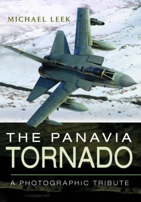 The Panavia Tornado - A Photographic Tribute (Hardback)