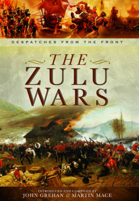 The Zulu Wars - War Despatches Series (Hardback)