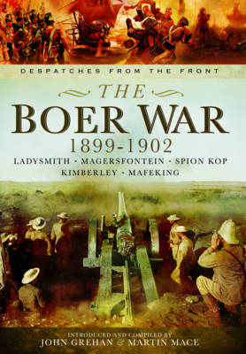 The Boer War 1899-1902: Ladysmith, Magersfontein, Spion Kop, Kimberley and Mafeking (Hardback)