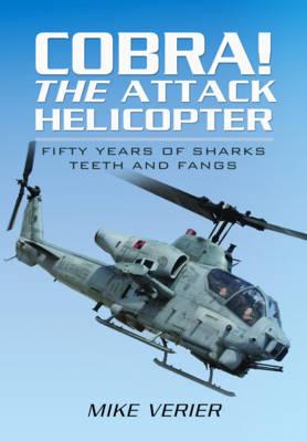 Cobra! The Attack Helicopter (Hardback)