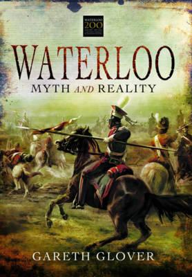 Waterloo: Myth and Reality (Hardback)