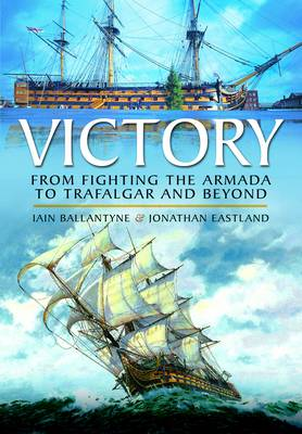 Victory: From Fighting the Armada to Trafalgar and Beyond (Paperback)