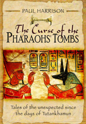 Curse of the Pharaohs' Tombs (Hardback)