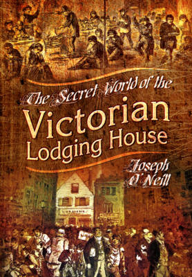 Secret World of the Victorian Lodging House (Hardback)