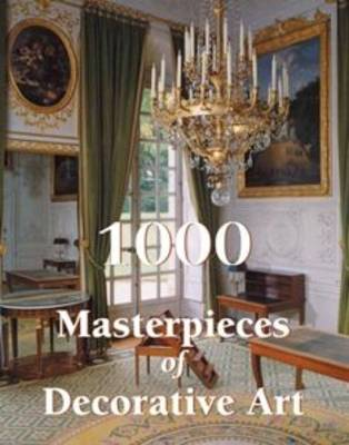 1000 Masterpieces of Decorative Art - The Book (Hardback)