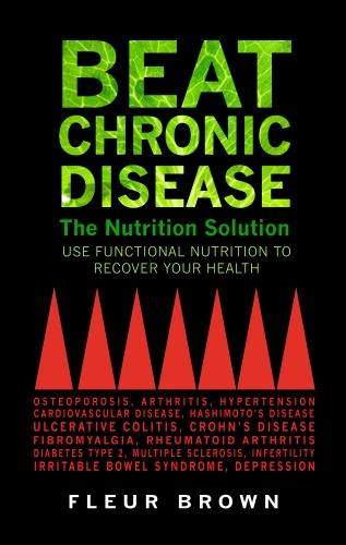 Cover Beat Chronic Disease: The Nutrition Solution: Use Functional Nutrition to Recover Your Health