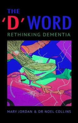 Cover The 'D' Word: Rethinking Dementia
