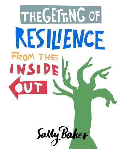 The Getting of Resilience from the Inside Out (Paperback)
