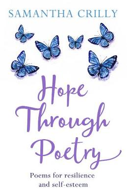 Hope Through Poetry: Poems for resilience and self-esteem (Hardback)