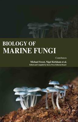 Biology of Marine Fungi (Hardback)