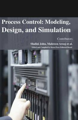 Process Control: Modeling, Design, and Simulation (Hardback)