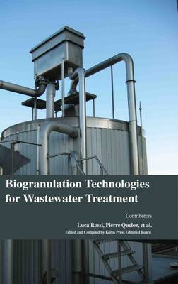 Biogranulation Technologies for Wastewater Treatment (Hardback)