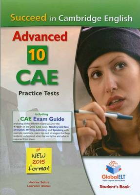 Succeed in Cambridge CAE (2015 Format) 10 Complete Cambridge CAE Practice Tests (Student's Book, Self-Study Guide and Aud (Board book)