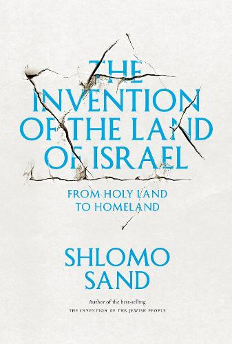 The Invention of the Land of Israel: From Holy Land to Homeland (Paperback)