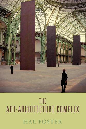 The Art-architecture Complex (Paperback)