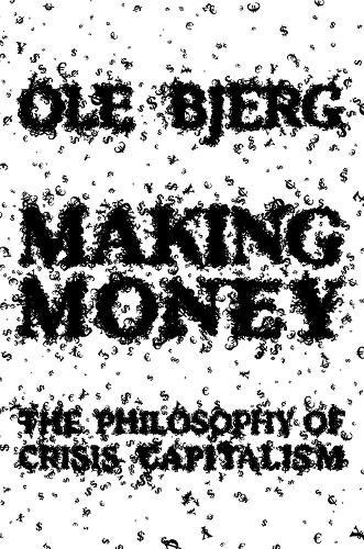 Making Money: The Philosophy of Crisis Capitalism (Paperback)