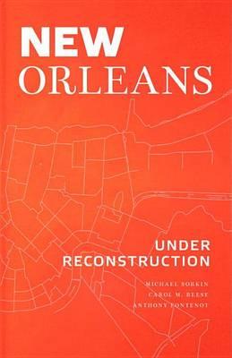 New Orleans Under Reconstruction (Hardback)