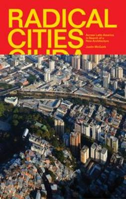 Radical Cities: Across Latin America in Search of a New Architecture (Hardback)