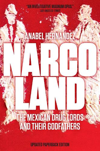 Narcoland: The Mexican Drug Lords and Their Godfathers (Paperback)