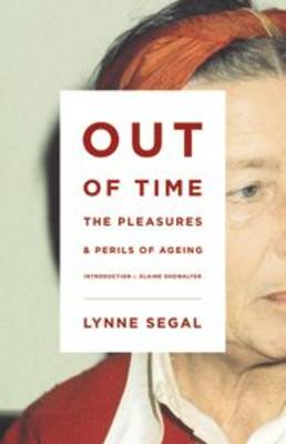 Out of Time: The Pleasures and the Perils of Ageing (Paperback)