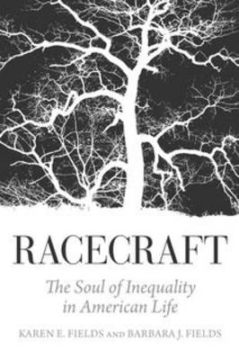 Racecraft: The Soul of Inequality in American Life (Paperback)