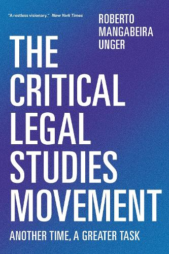 The Critical Legal Studies Movement: Another Time, a Greater Task (Paperback)