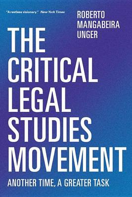 The Critical Legal Studies Movement: Another Time, a Greater Task (Hardback)