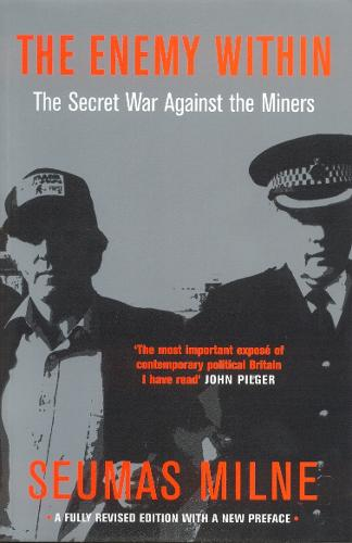 The Enemy within: The Secret War Against the Miners (Paperback)