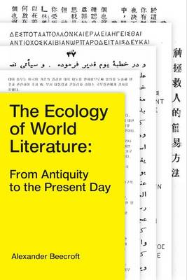 An Ecology of World Literature: From Antiquity to the Present Day (Paperback)