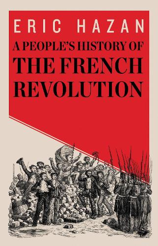 A People's History of the French Revolution (Hardback)