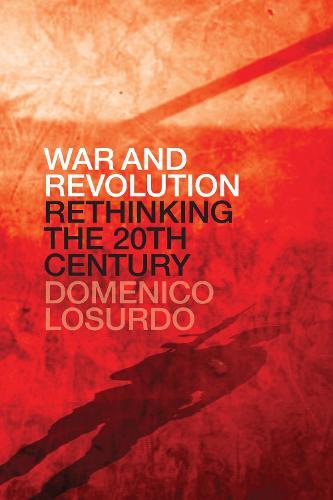 War and Revolution: Rethinking the Twentieth Century (Hardback)