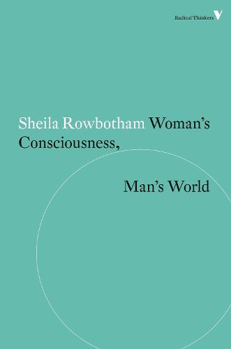 Woman's Consciousness, Man's World - Radical Thinkers (Paperback)