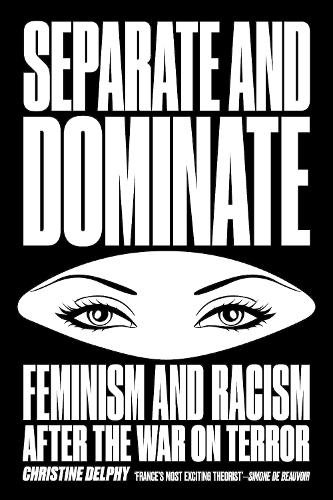 Separate and Dominate: Feminism and Racism After the War on Terror (Paperback)