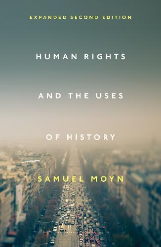 Human Rights and the Uses of History: Expanded Second Edition (Paperback)