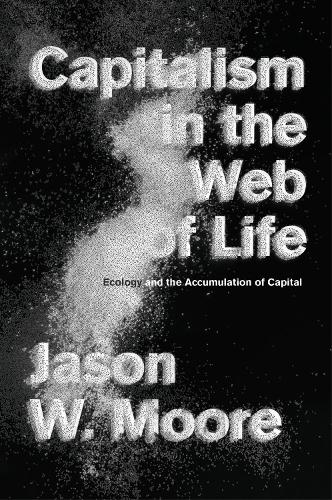 Capitalism in the Web of Life: Ecology and the Accumulation of Capital (Paperback)