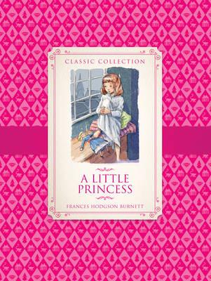 Classic Collection: a Little Princess (Hardback)